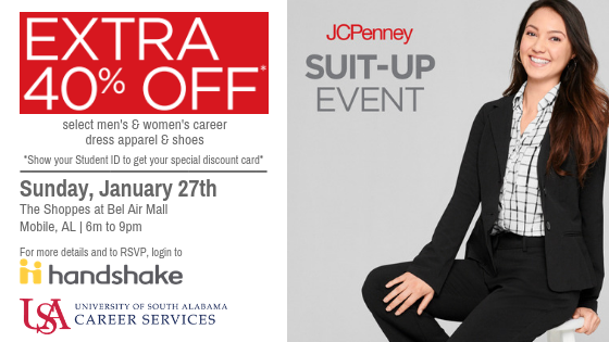 All currently enrolled Jaguars are invited to attend the JCPenney Suit-Up Event! Receive an EXTRA 40% off women's and men's career dress apparel, accessories, and shoes (***including sales and clearance career apparel). Everything you need for an interview or on the job.