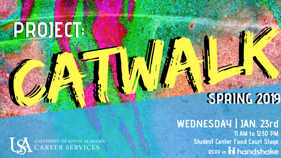 Project CATWALK is a career wear fashion show where students will be modeling what to wear and what not to wear to a career fair. Check-in with your Jag ID to be registered for our door-prize giveaway drawings.