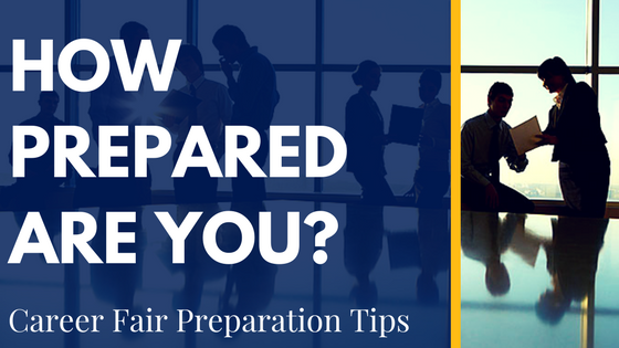 Information on how to be best prepared for a career fair.