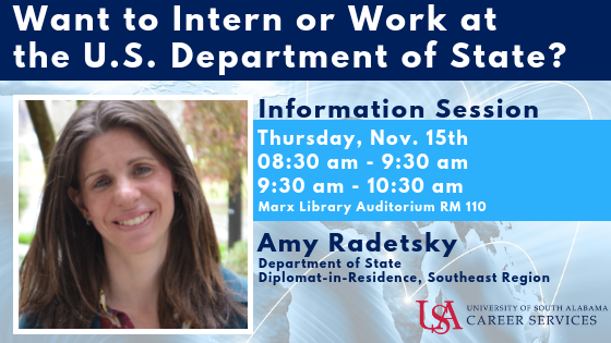 Information Session for Interns or those who would like to work at the US Department of State, Scheduled November 15 in Marx Library Auditorium 8:30 - 9:30 am and 9:30 - 10:30 am