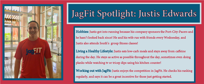 JagFit Spotlight: Justis Edwards in Campus Rec with information on how he stays healthy.