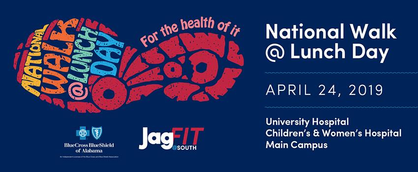 National Wal @ Lunch Day April 24, 2019 University Hospital, Children's & Women's Hospital, Main Campus. Features the tennis shoe logo, JagFit@South logo, and BCBS logo