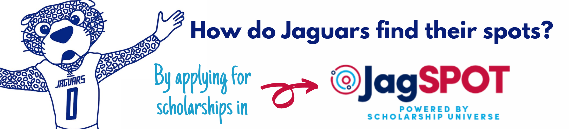 How do Jaguars find their spots? By applying for scholarships in JagSPOT Powered by Scholarship Universe