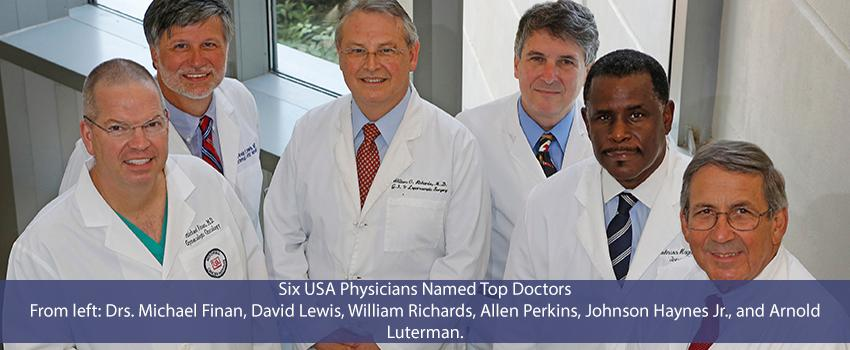 Six USA Physicians Named Top Doctors From left: Drs. Michael Finan, David Lewis, William Richards, Allen Perkins, Johnson Haynes Jr., and Arnold Luterman.