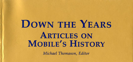 Down The Years: Articles on Mobile's History
