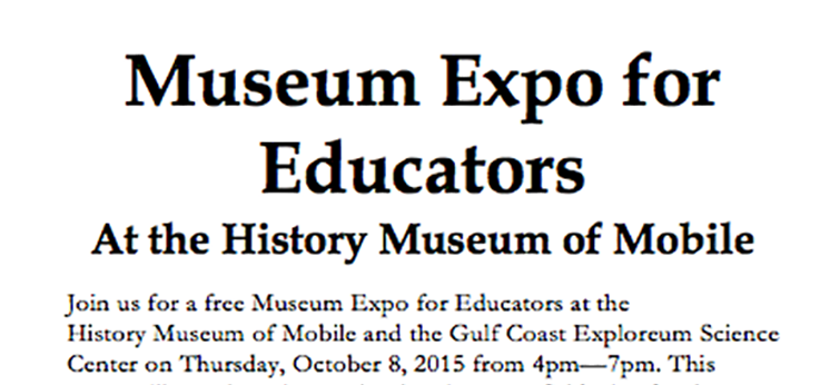 Museum Expo for Educators At the History Museum of Mobile