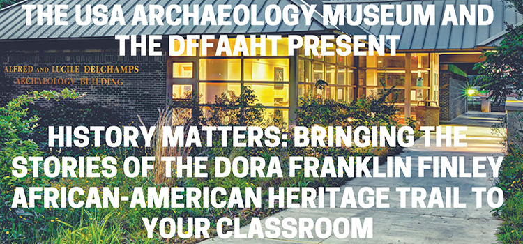 HISTORY MATTERS: BRINGING THE STORIES OF THE DORA FRANKLIN FINLEY AFRICAN-AMERICAN HERITAGE TRAIL TO YOUR CLASSROOM