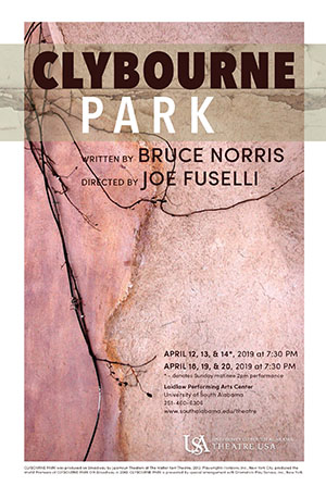 Clybourne Park Written by Bruce Norris , Directed by Joe Fuselli April 12-14 and 18-20 at 7:30 pm Laidlaw Performing Arts Center