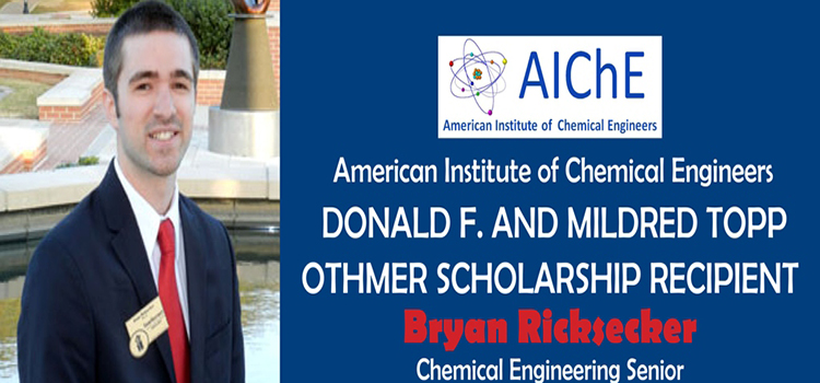 Bryan Ricksecker Receives the AIChE Donald F. and Mildred Topp Othmer National Scholarship