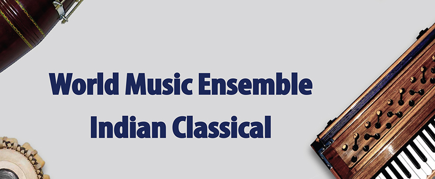 Image of Instruments with the text World Music Ensemble Indian Classical