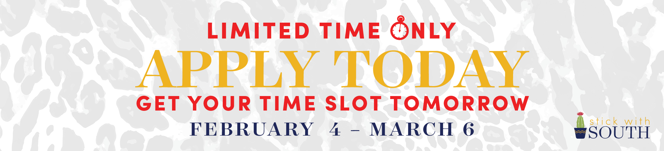 Limited Time Only, Apply Today, Get Your Time Slot Tomorrow February 4- March 6
