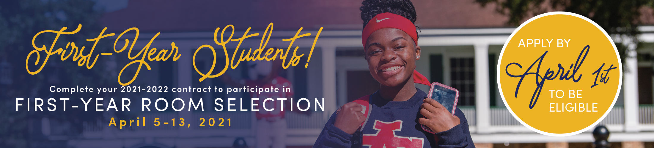 First-year students, complete your contract by April 1 for First-Year Room Selection!