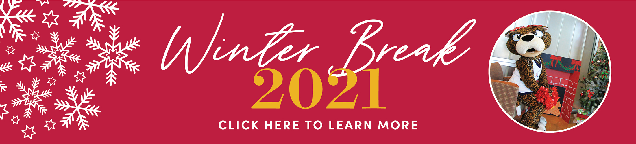 Winter Break 2021 Click Here to Learn More