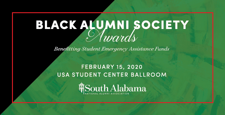 Graphic: Black Alumni Society Awards. Benefiting Student Emergency Assistance Funds. Feb. 15, 2020. USA Student Center Ballroom. South Alabama National Alumni Association.  data-lightbox='featured'