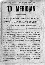 "Notice of the Drago Band's trip to Meridian, Mississippi, to entertain during a ""jollification"" held for former Mississippi governor James Vardaman."