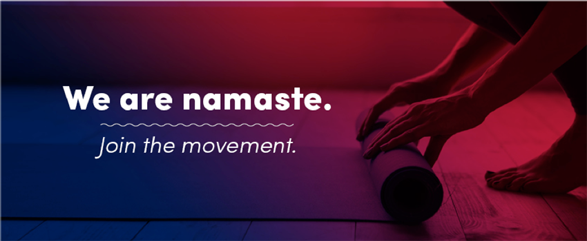 Person rolling a yoga mat with the words over it We are namaste. Join the movement.